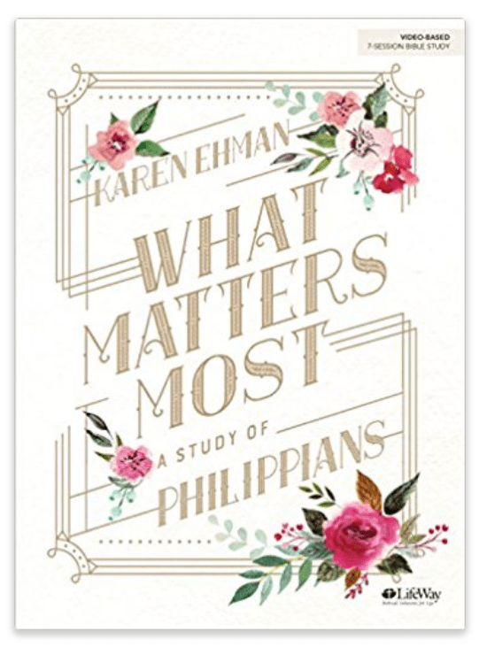 Karen Ehman: Philippians - What Matters Most